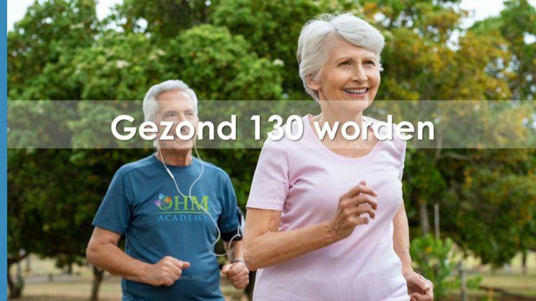 Gezond 130 worden
